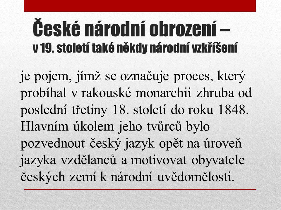 České národní obrození – v 19. století také někdy národní vzkříšení