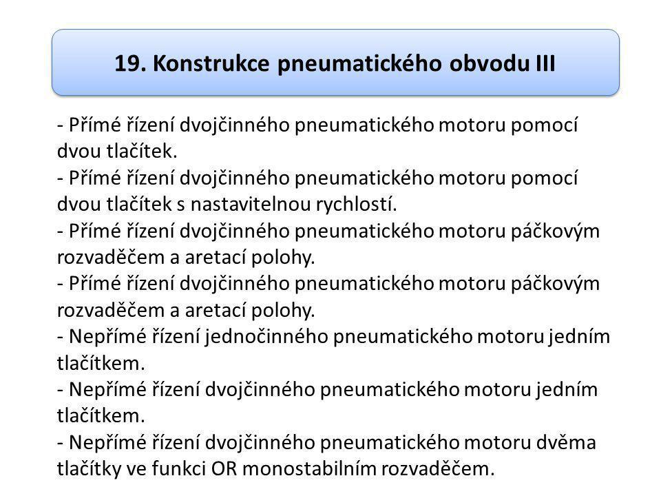 19. Konstrukce pneumatického obvodu III