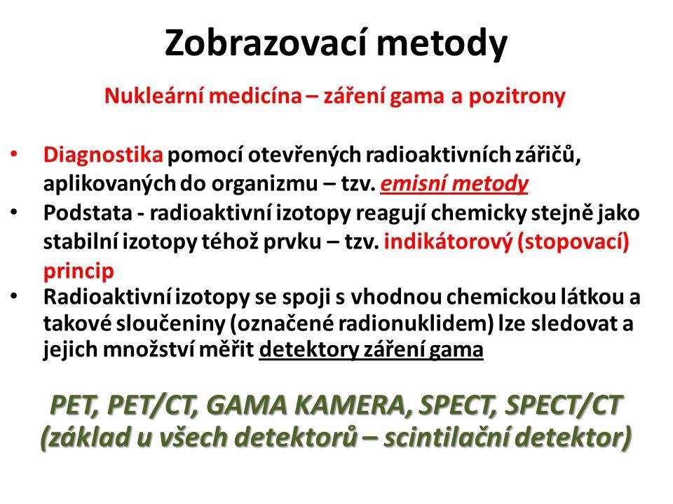 Zobrazovací metody PET, PET/CT, GAMA KAMERA, SPECT, SPECT/CT