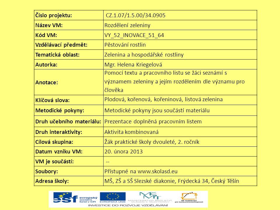 Číslo projektu: CZ.1.07/1.5.00/34.0905. Název VM: Rozdělení zeleniny. Kód VM: VY_52_INOVACE_51_64.