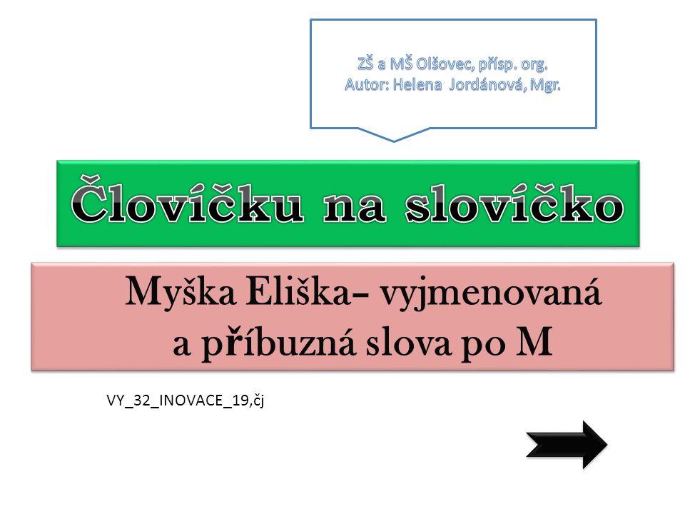 Myška Eliška– vyjmenovaná