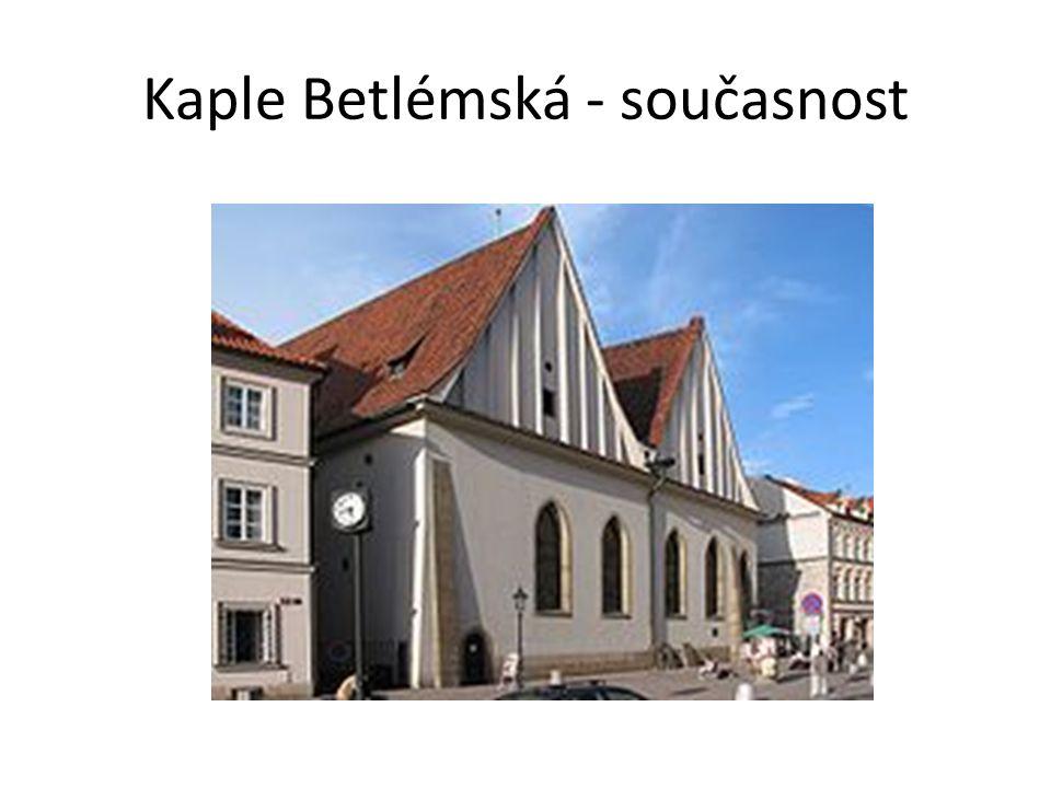Kaple Betlémská - současnost