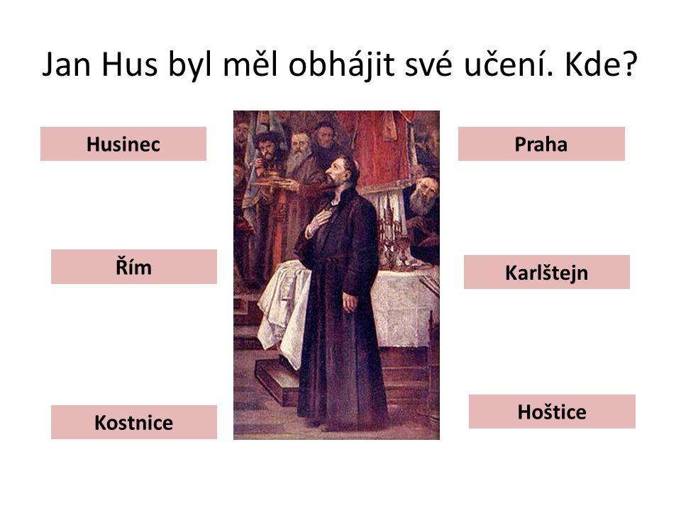 Jan Hus byl měl obhájit své učení. Kde