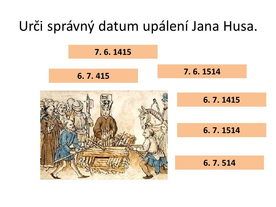 Urči správný datum upálení Jana Husa.