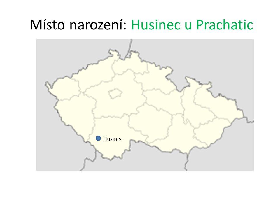 Místo narození: Husinec u Prachatic