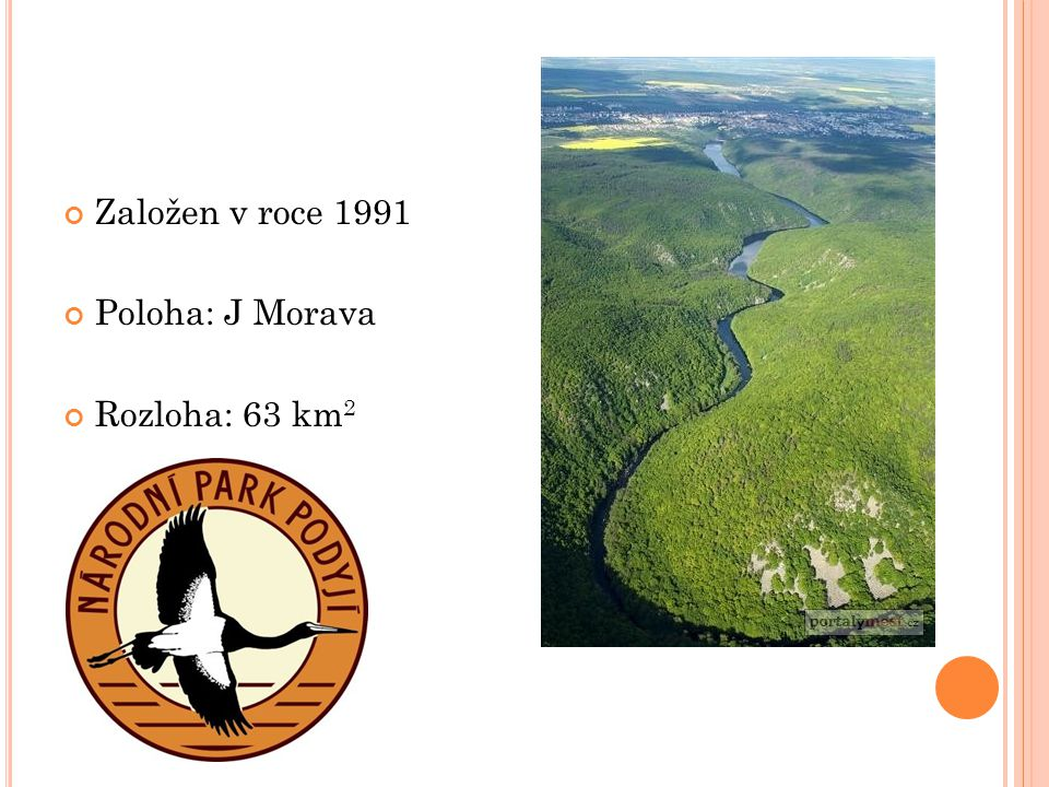 Založen v roce 1991 Poloha: J Morava Rozloha: 63 km2