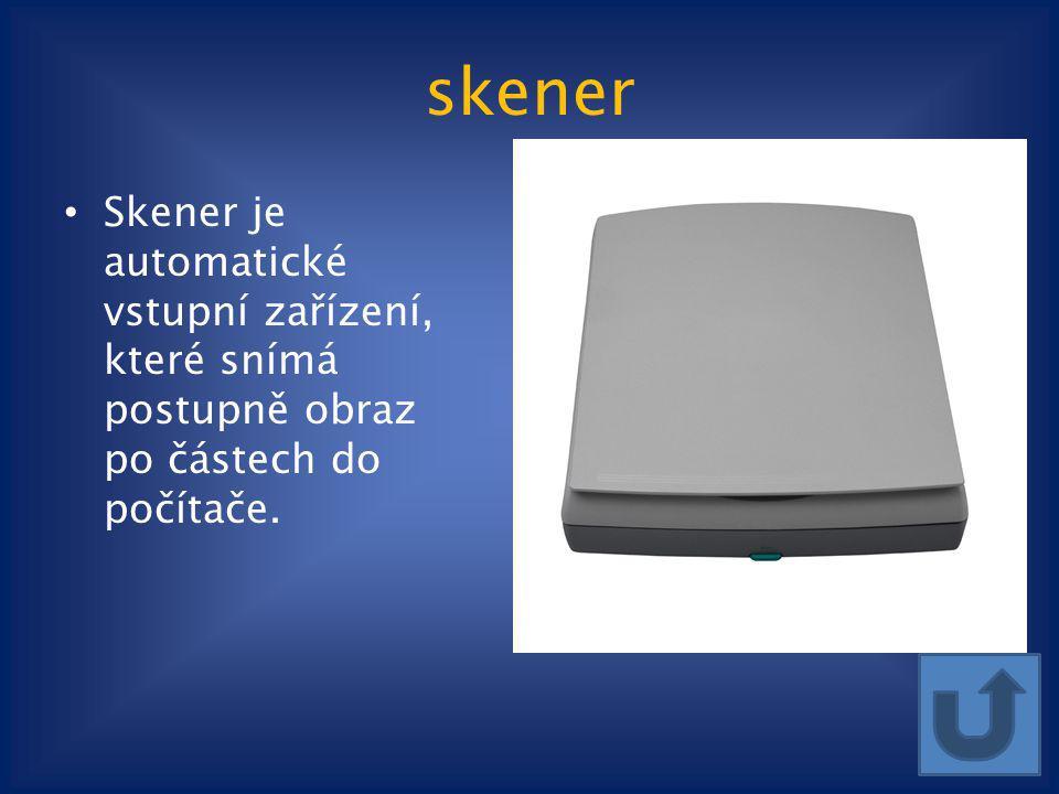skener Skener je automatické vstupní zařízení, které snímá postupně obraz po částech do počítače.