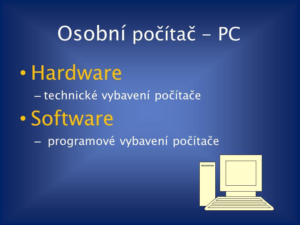 Osobní počítač - PC Hardware Software technické vybavení počítače