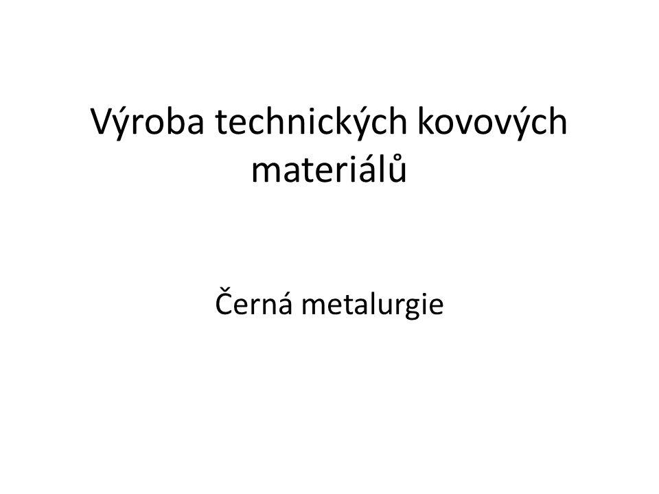 Výroba technických kovových materiálů