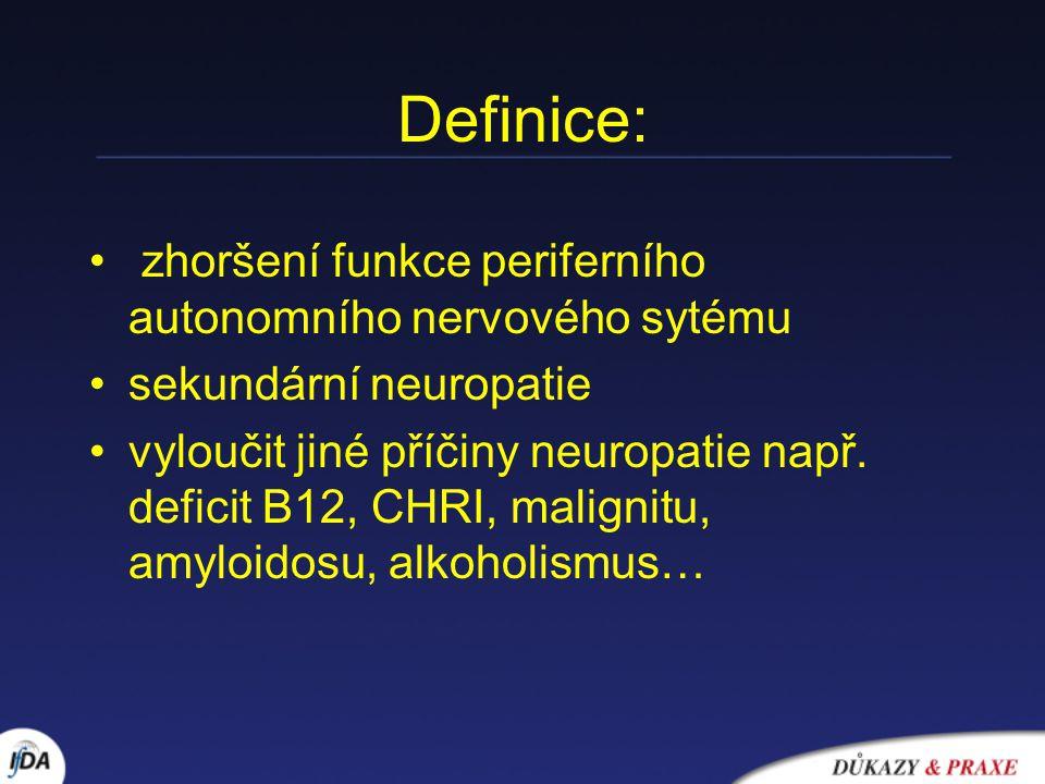 Definice: zhoršení funkce periferního autonomního nervového sytému
