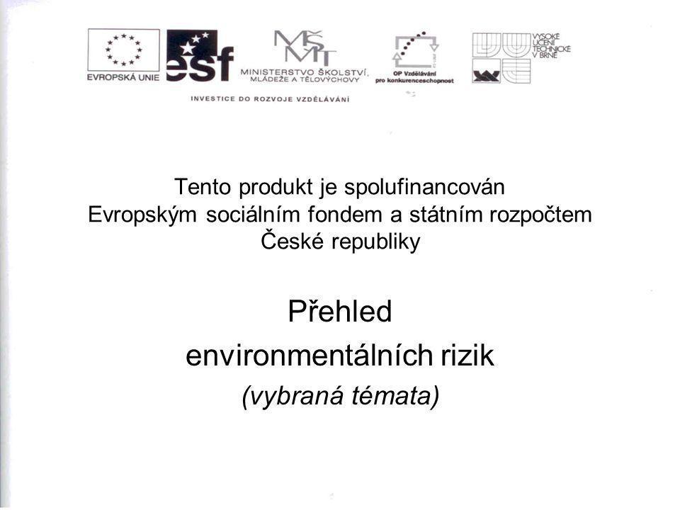 Přehled environmentálních rizik (vybraná témata)
