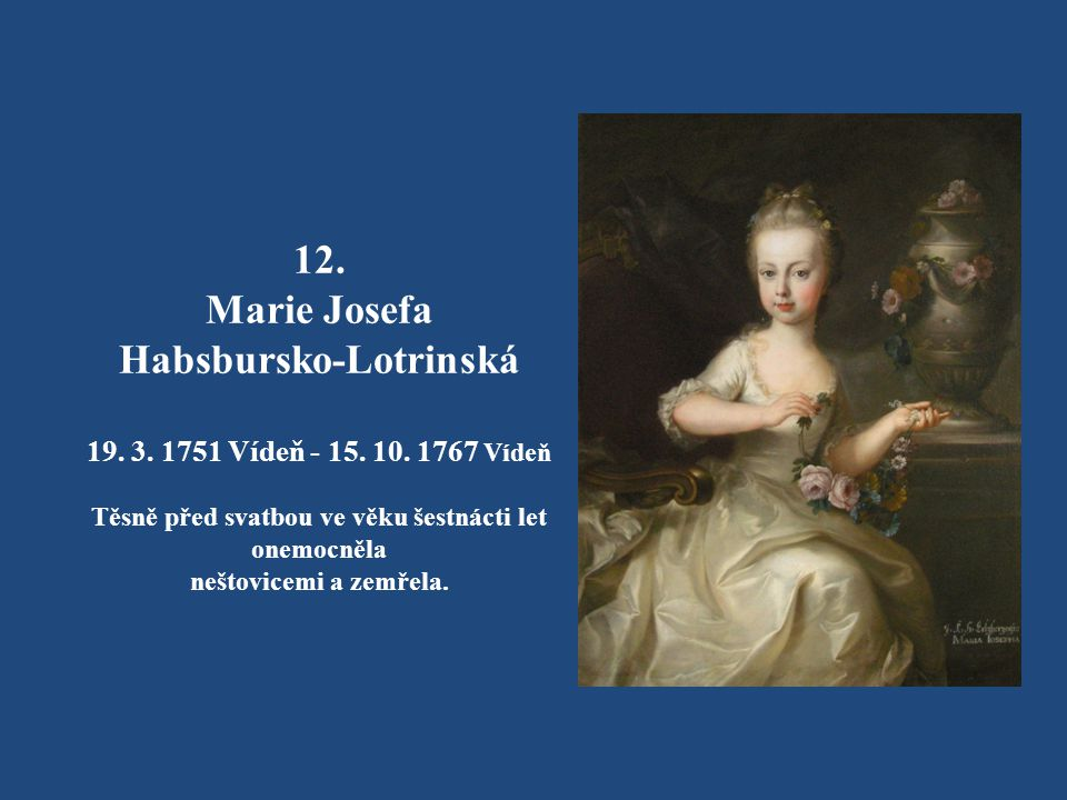 12. Marie Josefa Habsbursko-Lotrinská