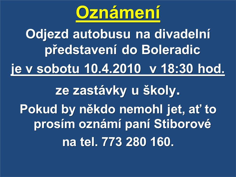 Oznámení Odjezd autobusu na divadelní představení do Boleradic