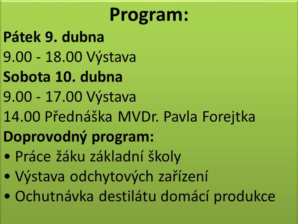 Program: Pátek 9. dubna 9.00 - 18.00 Výstava Sobota 10. dubna