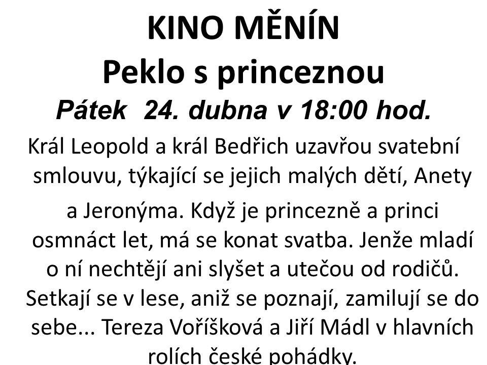 KINO MĚNÍN Peklo s princeznou Pátek 24. dubna v 18:00 hod.