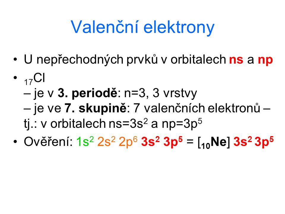 Valenční elektrony U nepřechodných prvků v orbitalech ns a np