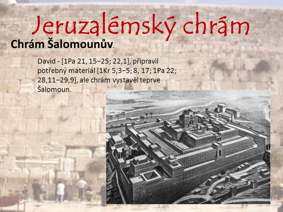 Jeruzalémský chrám Chrám Šalomounův.