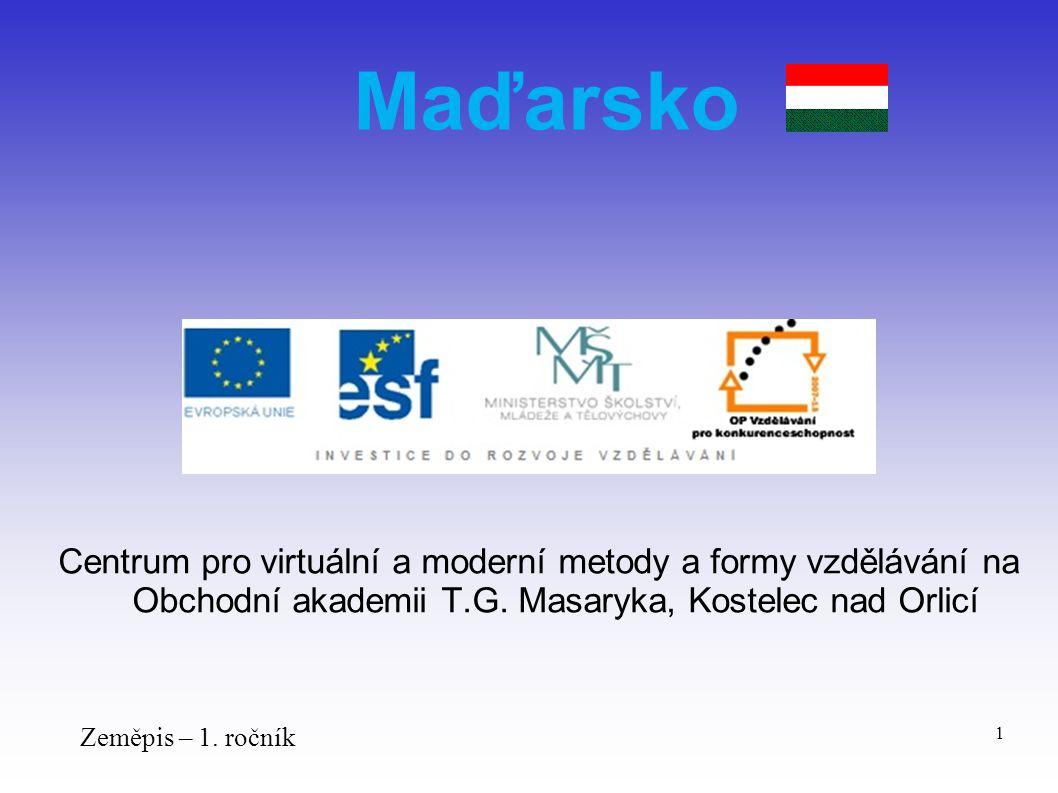 Maďarsko Centrum pro virtuální a moderní metody a formy vzdělávání na Obchodní akademii T.G. Masaryka, Kostelec nad Orlicí.
