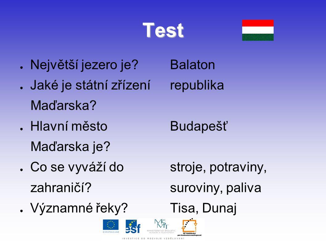 Test Největší jezero je Jaké je státní zřízení Maďarska Hlavní město