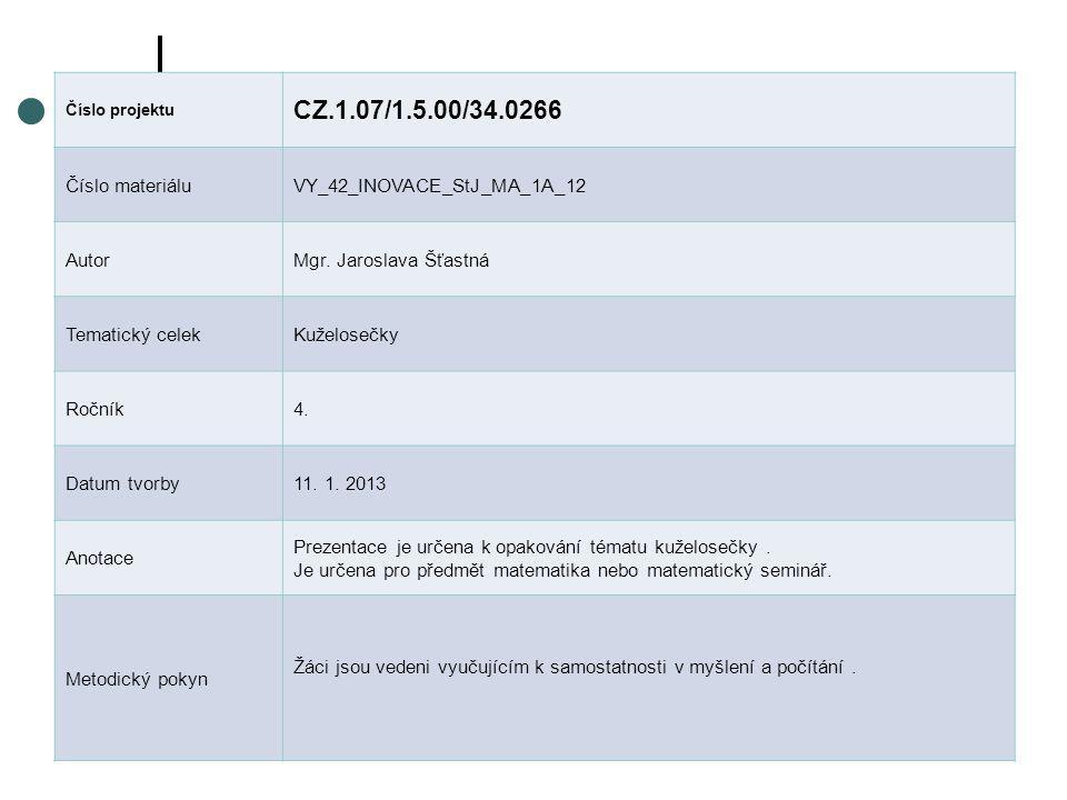 CZ.1.07/1.5.00/34.0266 Číslo materiálu VY_42_INOVACE_StJ_MA_1A_12