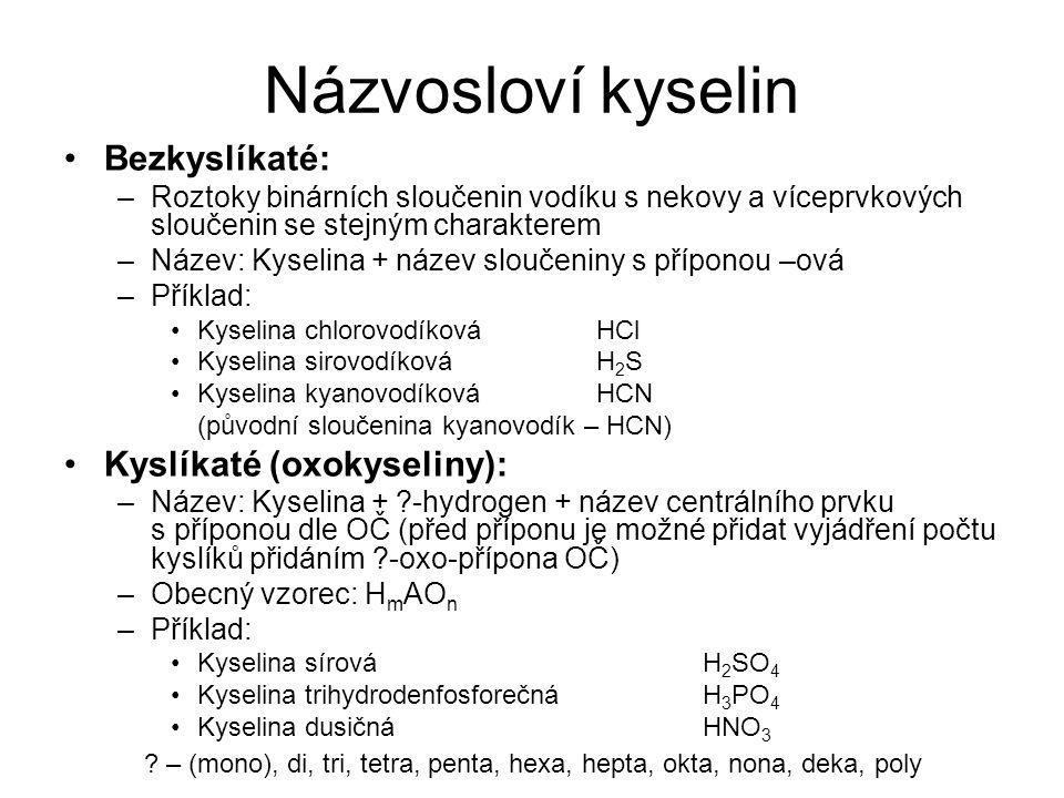 Názvosloví kyselin Bezkyslíkaté: Kyslíkaté (oxokyseliny):