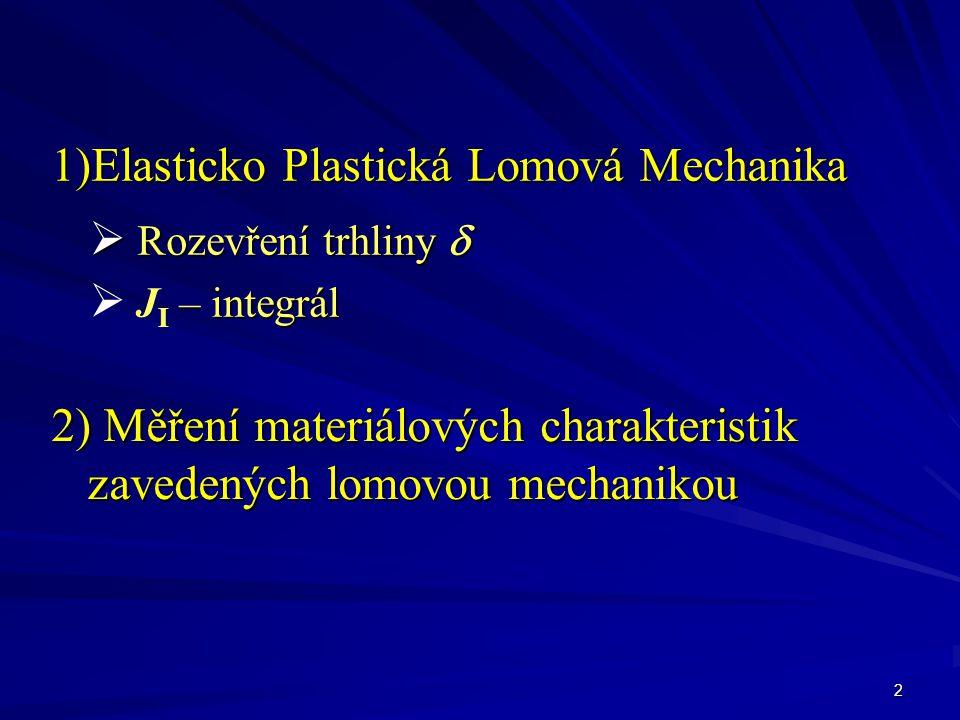1)Elasticko Plastická Lomová Mechanika