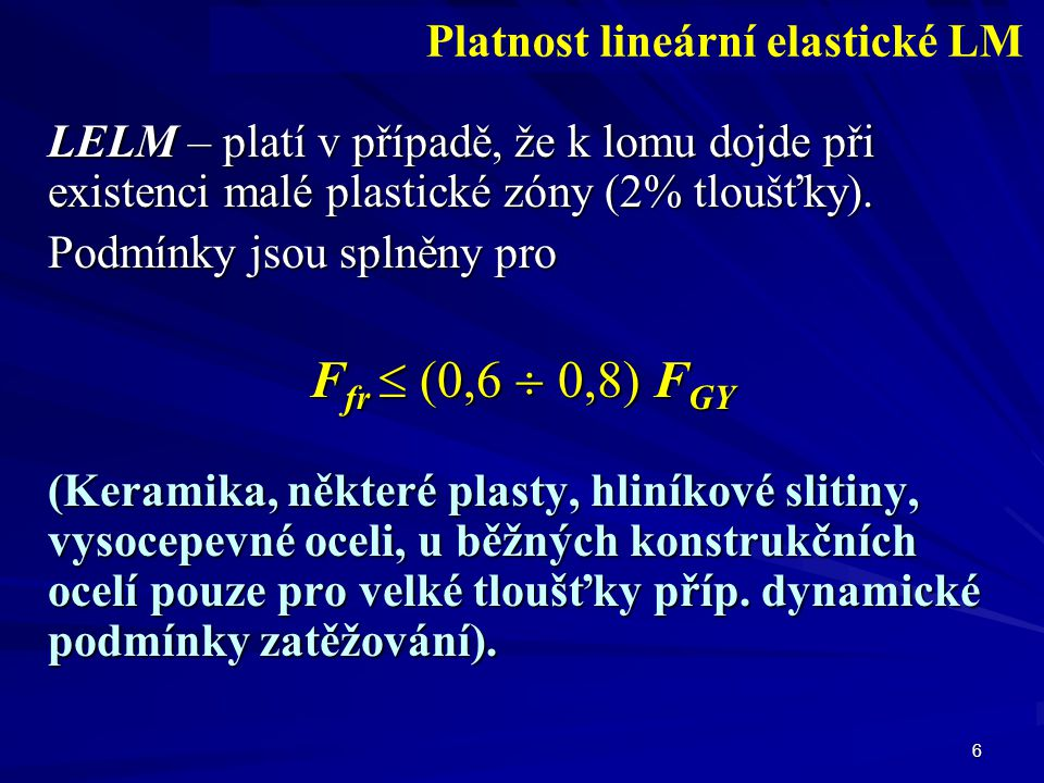 Ffr  (0,6  0,8) FGY Platnost lineární elastické LM