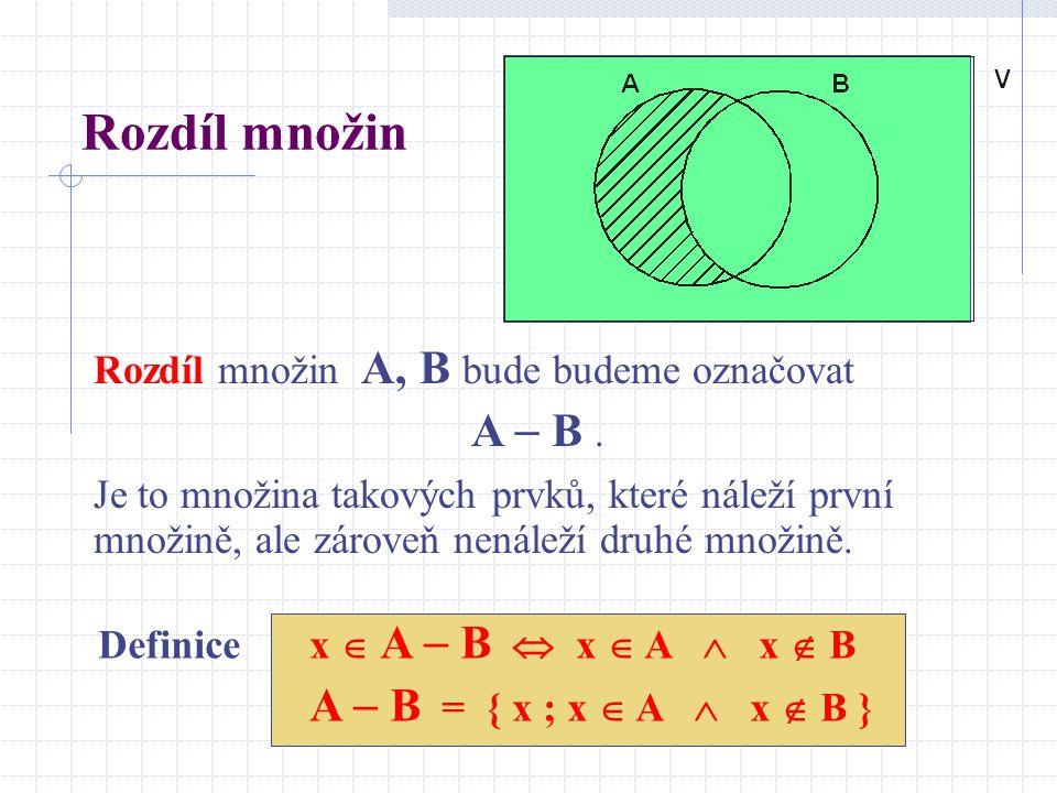 Rozdíl množin Rozdíl množin A, B bude budeme označovat. A  B .