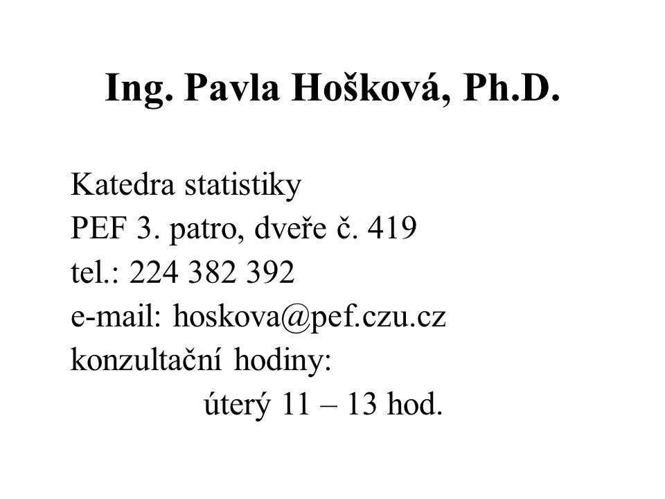 Ing. Pavla Hošková, Ph.D. Katedra statistiky