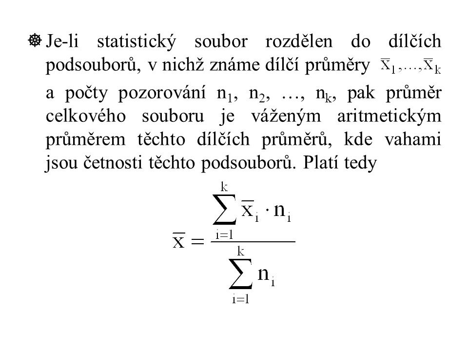 Je-li statistický soubor rozdělen do dílčích podsouborů, v nichž známe dílčí průměry