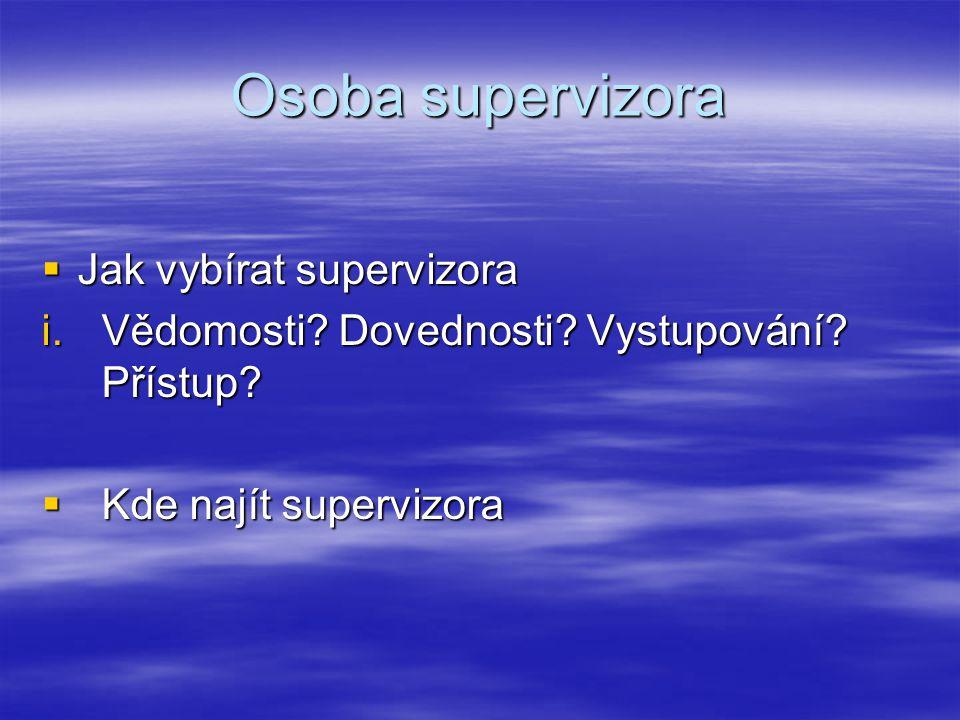 Osoba supervizora Jak vybírat supervizora