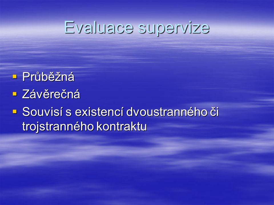 Evaluace supervize Průběžná Závěrečná