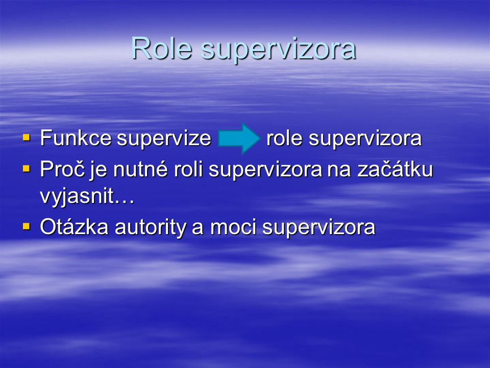 Role supervizora Funkce supervize role supervizora