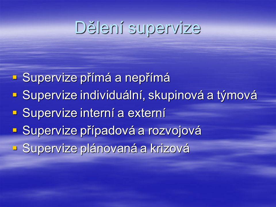 Dělení supervize Supervize přímá a nepřímá