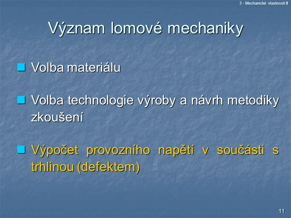 Význam lomové mechaniky