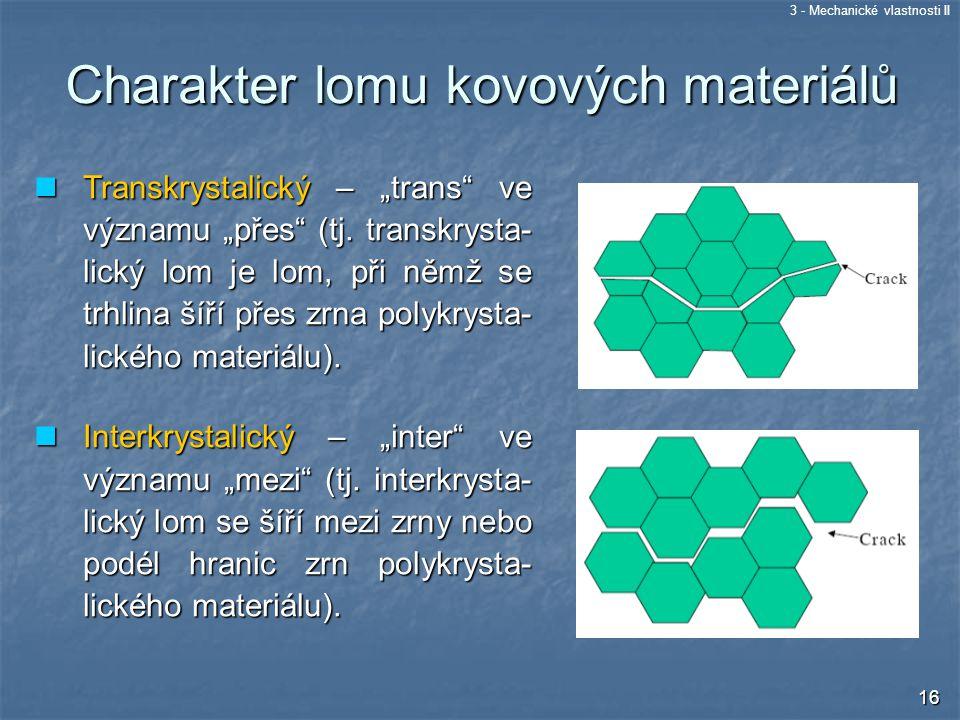 Charakter lomu kovových materiálů