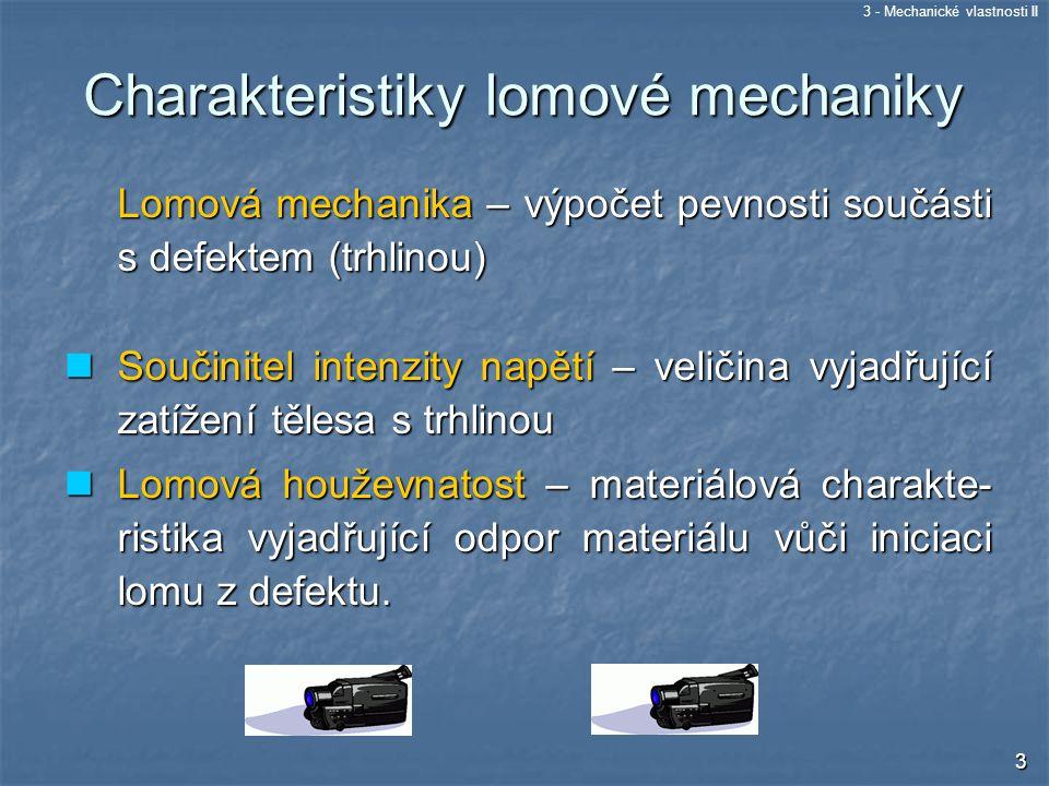 Charakteristiky lomové mechaniky