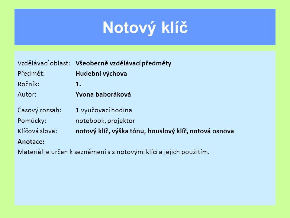 Notový klíč Vzdělávací oblast: Všeobecně vzdělávací předměty