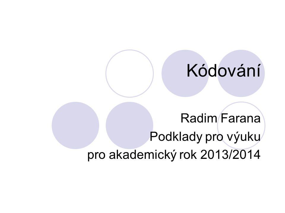 Radim Farana Podklady pro výuku pro akademický rok 2013/2014
