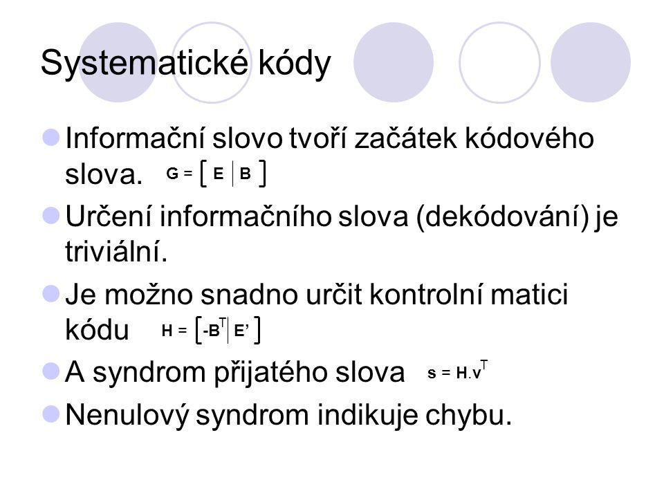 Systematické kódy Informační slovo tvoří začátek kódového slova.