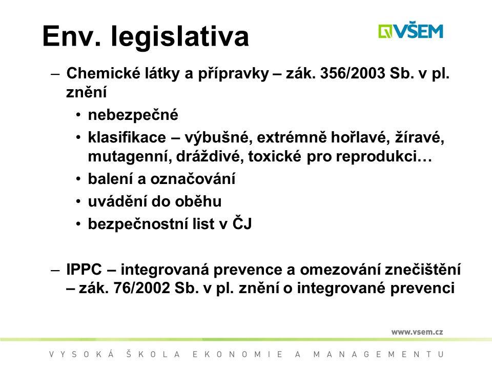 Env. legislativa Chemické látky a přípravky – zák. 356/2003 Sb. v pl. znění. nebezpečné.