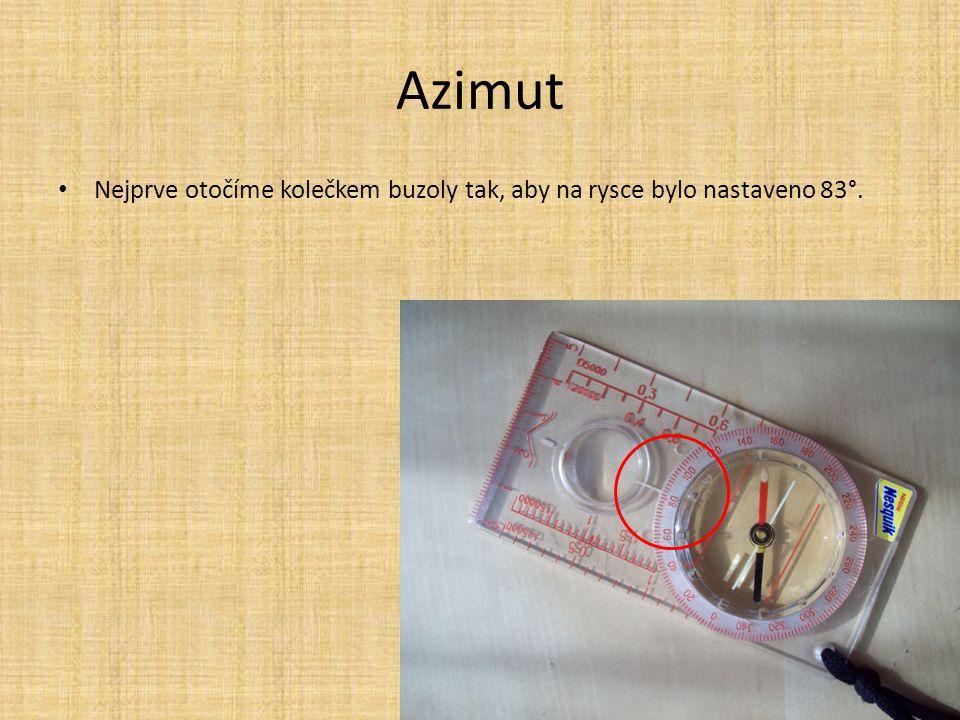 Azimut Nejprve otočíme kolečkem buzoly tak, aby na rysce bylo nastaveno 83°.