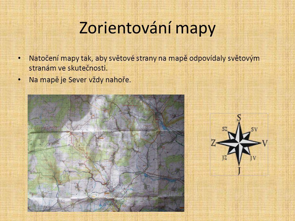 Zorientování mapy Natočení mapy tak, aby světové strany na mapě odpovídaly světovým stranám ve skutečnosti.
