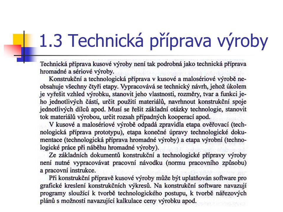 1.3 Technická příprava výroby
