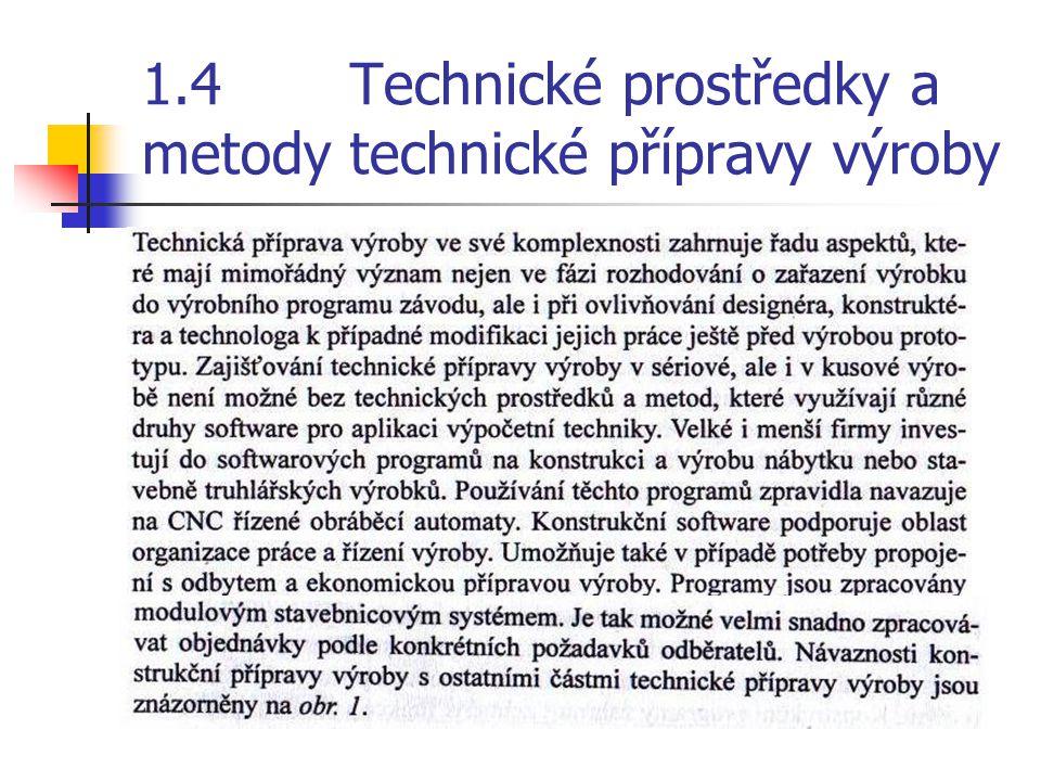1.4 Technické prostředky a metody technické přípravy výroby