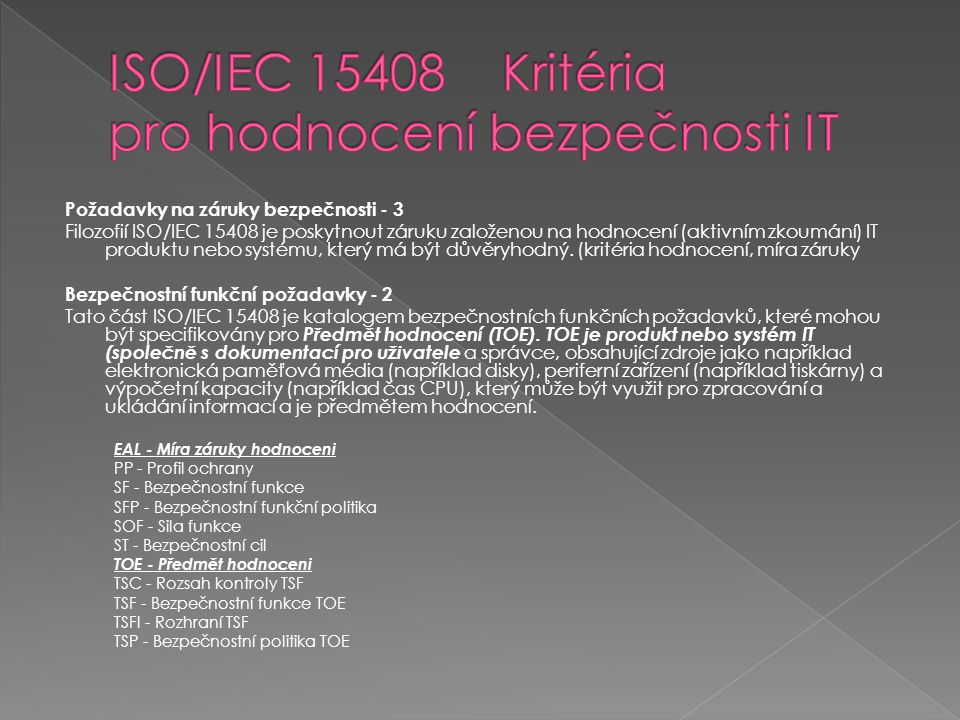 ISO/IEC 15408 Kritéria pro hodnocení bezpečnosti IT