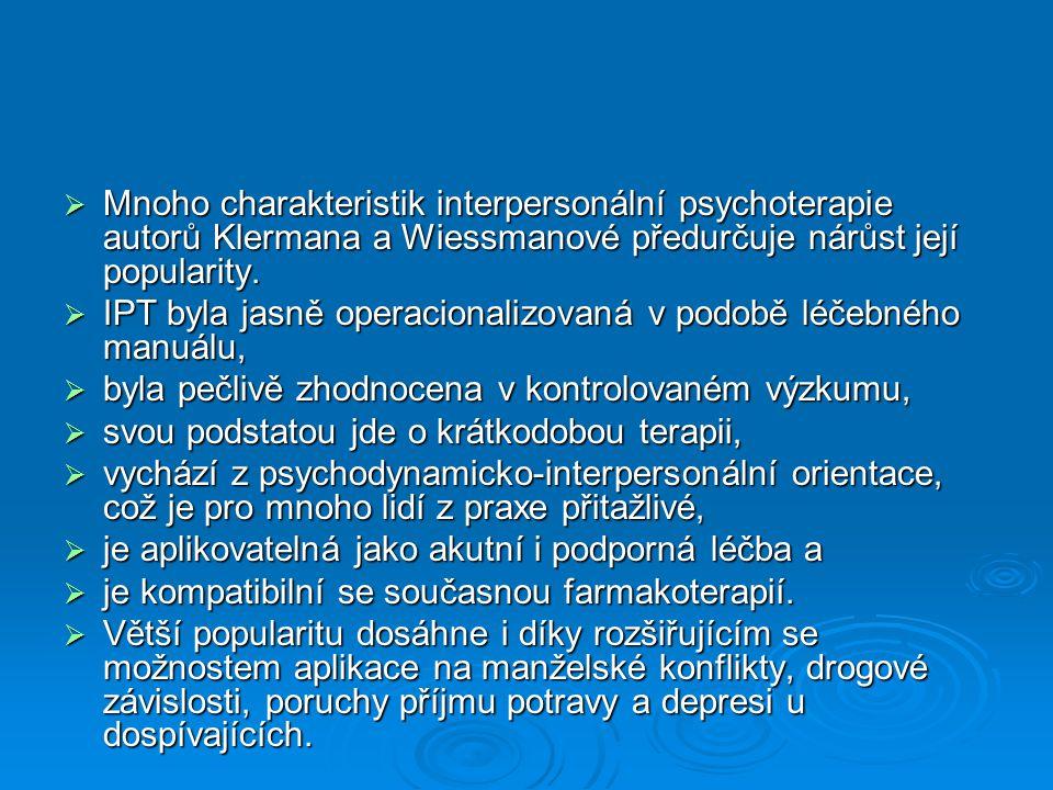 Mnoho charakteristik interpersonální psychoterapie autorů Klermana a Wiessmanové předurčuje nárůst její popularity.
