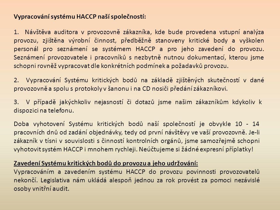 Vypracování systému HACCP naší společností: