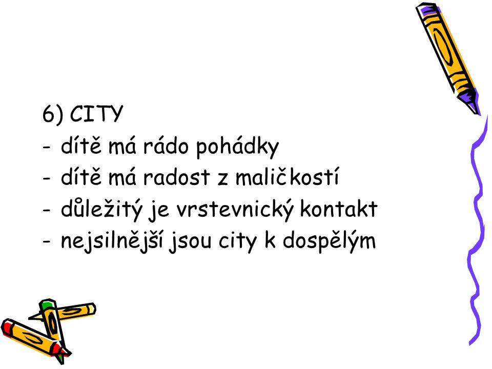 6) CITY dítě má rádo pohádky. dítě má radost z maličkostí.
