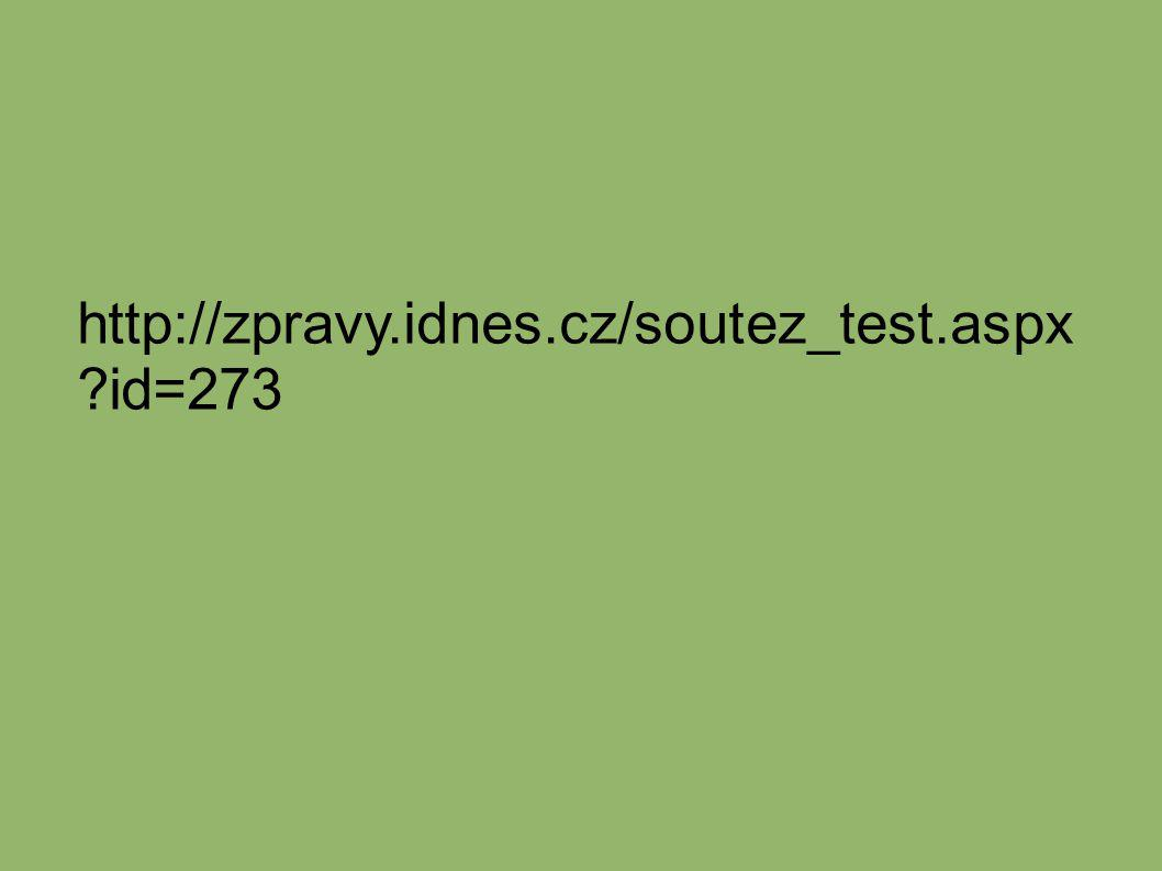 http://zpravy.idnes.cz/soutez_test.aspx id=273
